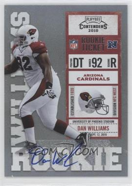 2010 Playoff Contenders - [Base] #120 - Dan Williams