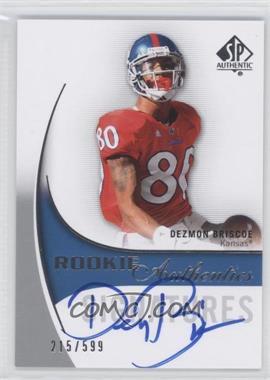 2010 SP Authentic - [Base] #177 - Rookie Authentics Signatures - Dezmon Briscoe /599