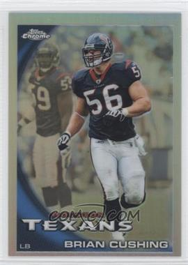 2010 Topps Chrome - [Base] - Refractor #C104 - Brian Cushing