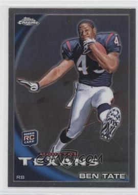 2010 Topps Chrome - [Base] #C46.2 - Ben Tate (Running)