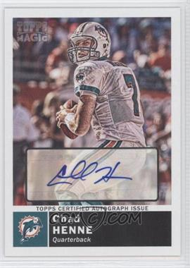 2010 Topps Magic - [Base] - Autographs [Autographed] #38 - Chad Henne
