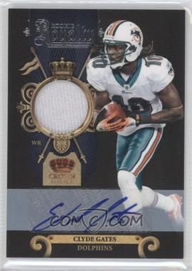 2011 Crown Royale - Rookie Royalty - Materials Signatures [Autographed] [Memorabilia] #18 - Clyde Gates /100