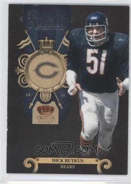 2011 Crown Royale - Royalty #11 - Dick Butkus