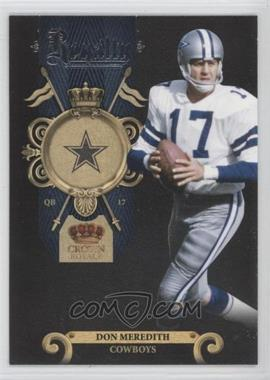 2011 Crown Royale - Royalty #4 - Don Meredith