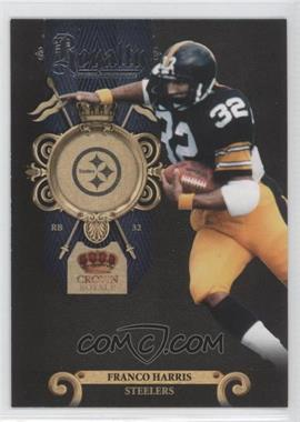 2011 Crown Royale - Royalty #6 - Franco Harris