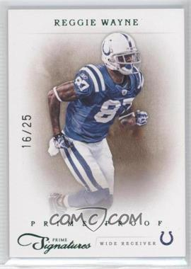 2011 Panini Prime Signatures - [Base] - Prime Proof Green #144 - Reggie Wayne /25
