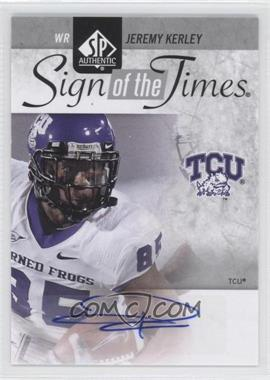 2011 SP Authentic - Sign of the Times #ST-JK - Jeremy Kerley