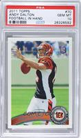 Andy Dalton (ball in right hand) [PSA 10 GEM MT]
