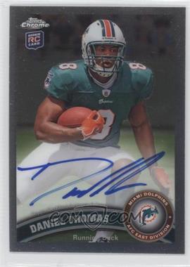 2011 Topps Chrome - [Base] - Rookie Autograph [Autographed] #136 - Daniel Thomas