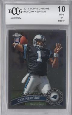 2011 Topps Chrome - [Base] #1.1 - Cam Newton (Throwing Ball) [ENCASED]