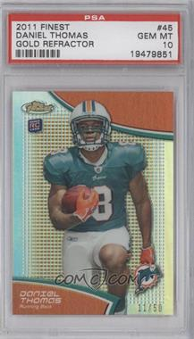 2011 Topps Finest - [Base] - Gold Refractor #45 - Daniel Thomas /50 [PSA 10]