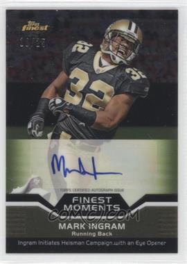 2011 Topps Finest - Finest Moments - Autographs [Autographed] #FMA-MI - Mark Ingram /25
