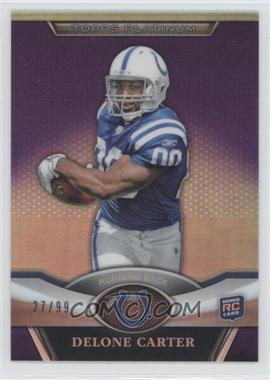 2011 Topps Platinum - [Base] - Purple Refractors #91 - Delone Carter /99