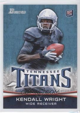 2012 Bowman - [Base] #129.2 - Kendall Wright (Ball in Both Hands)