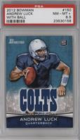 Andrew Luck (With Ball) [PSA 8.5 NM‑MT+]