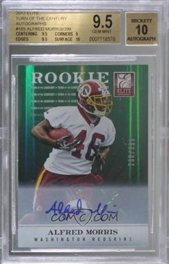 2012 Elite - [Base] - Turn of the Century Rookie Signatures [Autographed] #185 - Alfred Morris /399 [BGS9.5GEMMINT]
