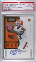 Rookie Ticket Variation - Josh Gordon [PSA 10 GEM MT] #/100