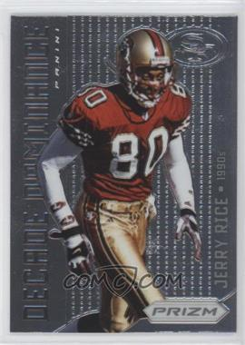 2012 Panini Prizm - Decade Dominance #1 - Jerry Rice