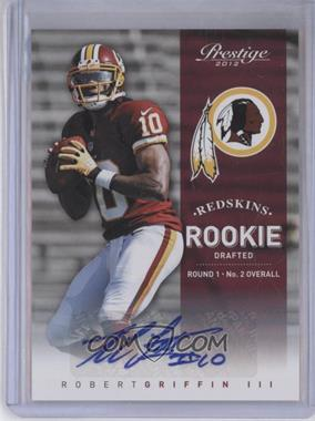 2012 Playoff Prestige - [Base] - Rookie Signatures [Autographed] #230 - Robert Griffin III /299