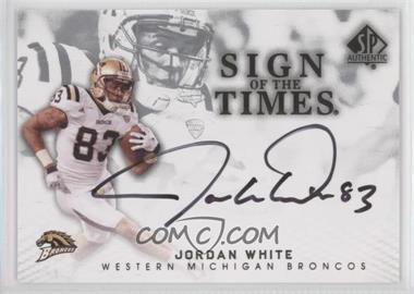 2012 SP Authentic - Sign of the Times #ST-WH - Jordan White