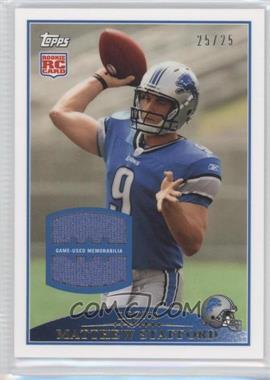 2012 Topps - Quarterback Rookie Reprints - Relics [Memorabilia] #430 - Matthew Stafford /25