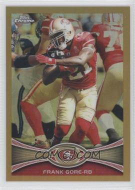 2012 Topps Chrome - [Base] - Gold Border Refractor #18 - Frank Gore /50