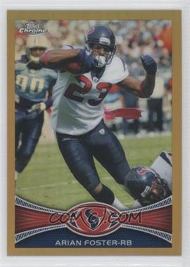 2012 Topps Chrome - [Base] - Gold Border Refractor #206 - Arian Foster /50