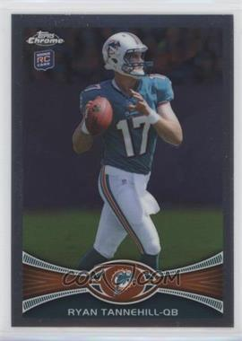 2012 Topps Chrome - [Base] #109.1 - Ryan Tannehill (Ball in Right Hand)