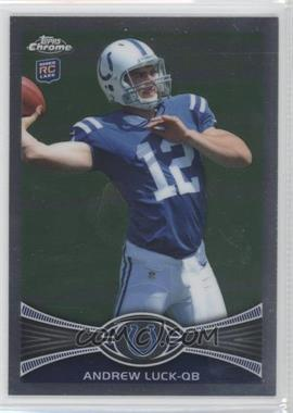 2012 Topps Chrome - [Base] #1.1 - Andrew Luck (Throwing Ball)
