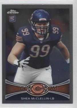 2012 Topps Chrome - [Base] #123 - Shea McClellin