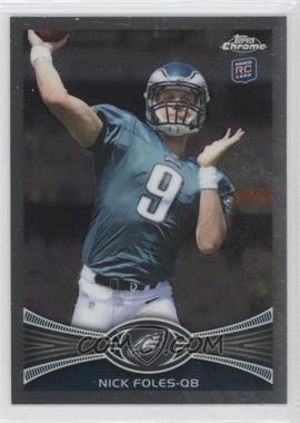 2012 Topps Chrome - [Base] #153.1 - Nick Foles (Mid Throw)