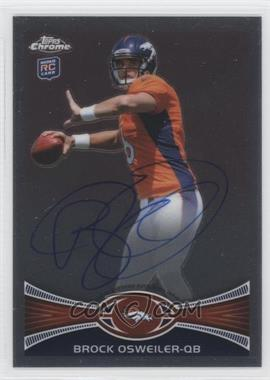 2012 Topps Chrome Rookie Autographs - [Base] - [Autographed] #210 - Brock Osweiler