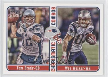 2012 Topps Magic - Charismatic Combos #CC-BW - Tom Brady, Wes Welker