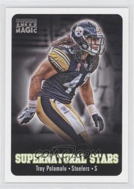 2012 Topps Magic - Supernatural Stars #SS-TP - Troy Polamalu