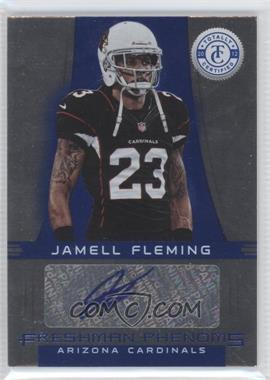 2012 Totally Certified - [Base] - Platinum Blue #190 - Freshman Phenoms Signatures - Jamell Fleming /99