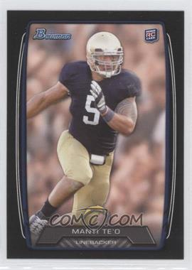 2013 Bowman - [Base] - Black #200 - Manti Te'o