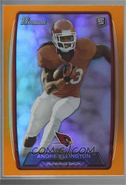 2013 Bowman - [Base] - Orange Rainbow Foil #139 - Andre Ellington /299