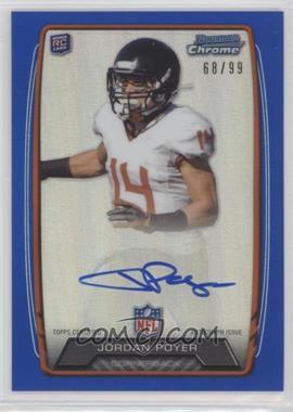 2013 Bowman - Rookie Chrome Refractor Autograph - Blue [Autographed] #RCRA-JP - Jordan Poyer /99