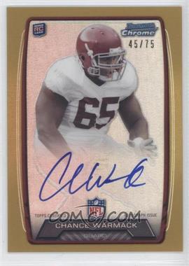 2013 Bowman - Rookie Chrome Refractor Autograph - Gold [Autographed] #RCRA-CW - Chance Warmack /75