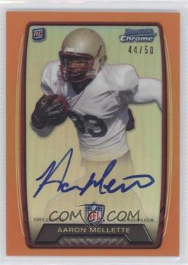 2013 Bowman - Rookie Chrome Refractor Autograph - Orange [Autographed] #RCRA-AM - Aaron Mellette /50