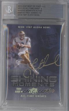 2013 Leaf Best of Football - Buybacks #TA4 - Troy Aikman /10 [BGS AUTHENTIC]