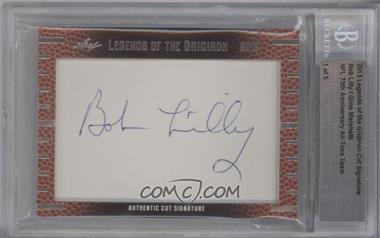 2013 Leaf Legends of the Gridiron - Cut Signatures #N/A - Bob Lilly /5 [BGS AUTHENTIC]