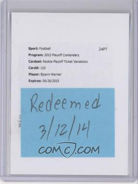 2013 Panini Contenders - [Base] - Short Print Rookies Playoff Ticket #110 - Bjoern Werner /99 [REDEMPTION Being Redeemed]