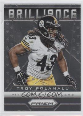 2013 Panini Prizm - Brilliance #19 - Troy Polamalu