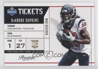 2013 Prestige - NFL Draft Tickets #3 - DeAndre Hopkins