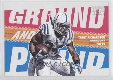 2013 Topps Magic - Ground and Pound #GAP-TR - Trent Richardson