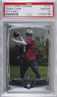 Derek Carr (With Ball) [PSA 10 GEM MT]
