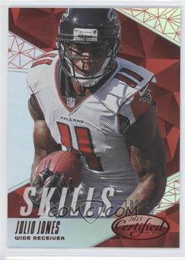2015 Panini Certified - Skills - Mirror Red #SK8 - Julio Jones /199