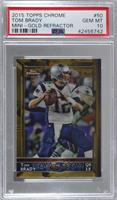 Tom Brady [PSA 10 GEM MT] #10/10