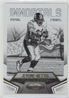 Immortals - Jerome Bettis /999